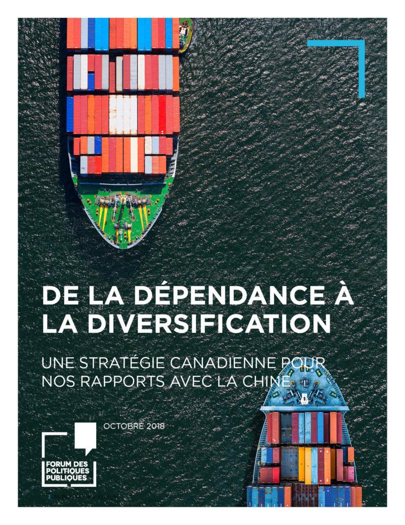 De la dépendance à la diversification : une stratégie canadienne pour nos rapports avec la Chine