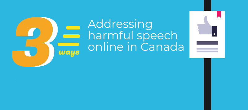 Infographic: 3 Ways to Address Harmful Speech Online in Canada