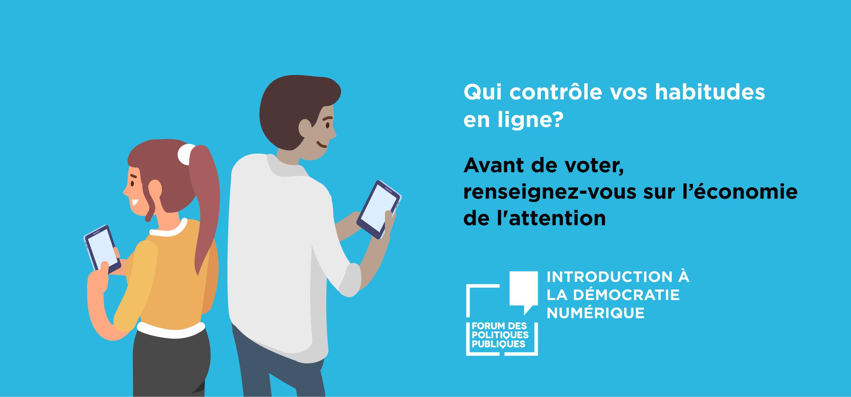 Introduction à la démocratie numérique : comprendre les répercussions de l'économie d'attention sur la démocratie canadienne