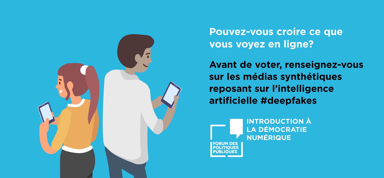 Introduction à la démocratie numérique : comprendre les répercussions des deepfakes et médias synthétiques sur la démocratie canadienne